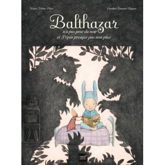 Balthazar et la nuit - apprivoiser la nuit et passer un bon sommeil !